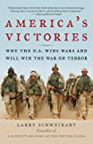 America's Victories, Larry Schweikart, 1595230386
