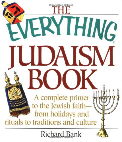 The Everything Judaism Book A Complete Primer To The Jewish Faith
