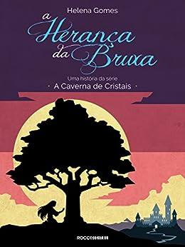 A herança da bruxa (A Caverna de Cristais) por [Gomes, Helena]