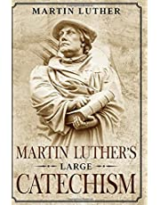 Martin Luther's Large Catechism: Annotated