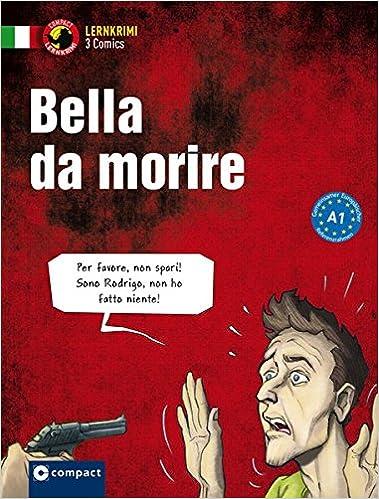 Bella morire: Italienisch (Compact