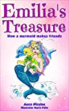 Kids Book: Emilia's Treasure - How a Mermaid Makes Friends (Juvenile Books about True Friendship, Bedtime stories Books for Kids, Kids Book, Childrens ... of Books for Girls about Mermaids Book 1)