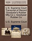 U. S. Supreme Court Transcript of Record Goodyear's Rubber Mfg Co V. Goodyear Rubber Co, , 124499085X