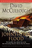 img - for David McCullough: The Johnstown Flood (Paperback); 1987 Edition book / textbook / text book