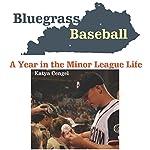 Bluegrass Baseball: A Year in the Minor League Life | Katya Cengel