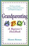 Grandparenting ABCs, Eleanor Davidson Berman and Eleanor Berman, 0399524363