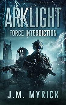 Arklight: Force Interdiction by [Myrick, J.M.]