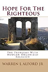 Hope For The Righteous: The Problems With Modern Organized Religion