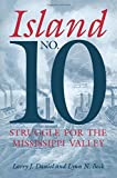 Island No. 10: Struggle for the Mississippi Valley