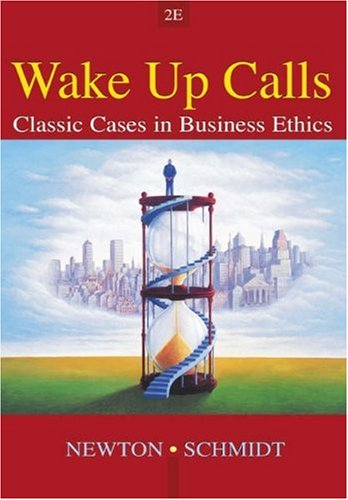 Wake-Up Calls: Classic Cases in Business Ethics