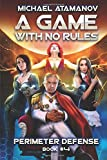 img - for A Game With No Rules (Perimeter Defense Book #4): LitRPG Series book / textbook / text book