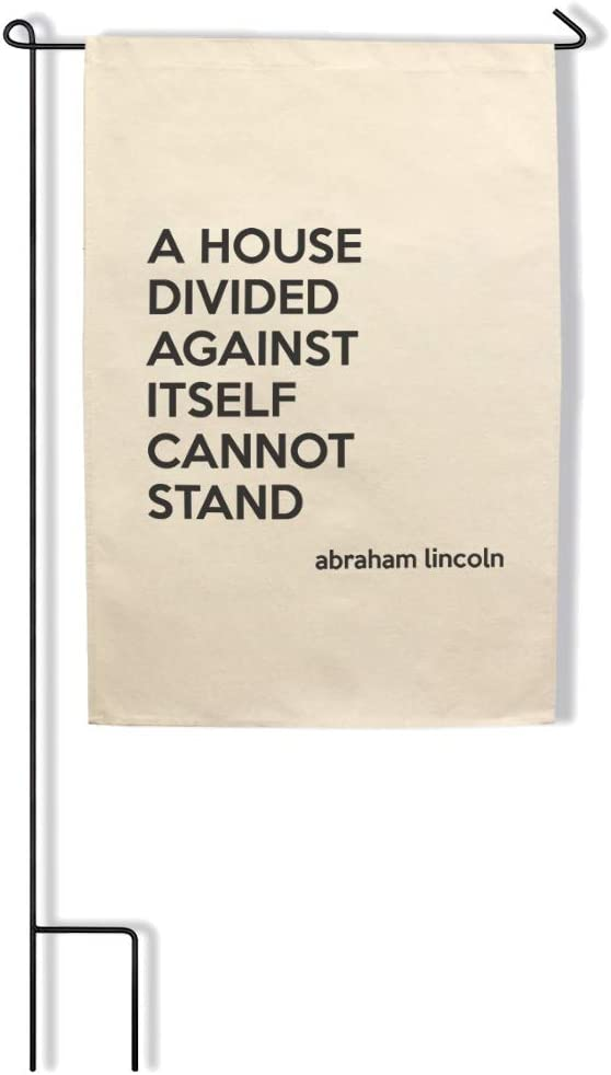 Style In Print Home Decor Garden Flag A House Divided Against Itself Cannot Stand Abraham Lincoln Cotton Canvas Outdoor & Patio Decor Flag Only Design Only