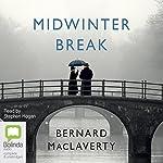 Midwinter Break | Bernard MacLaverty