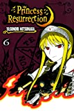 Princess Resurrection Vol. 6