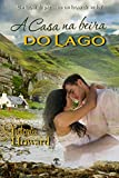 A Casa na Beira do Lago: Um lugar de paz... ou um lugar de medo? (Portuguese Edition) - Kindle edition by Howard, Victória. Romance Kindle eBooks @ Amazon.com.