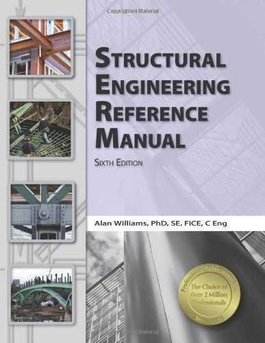 By Alan Williams PhD SE FICE C Eng Structural Engineering Reference Manual (Sixth Edition, New Edition) [Paperback]
