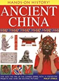 img - for Hands-On History! Ancient China: Step into the time of the Chinese Empire, with 15 step-by-step projects and over 300 exciting pictures book / textbook / text book
