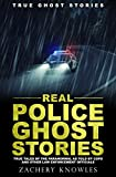 Image of True Ghost Stories: Real Police Ghost Stories: True Tales of the Paranormal as Told by Cops and Other Law Enforcement Officials
