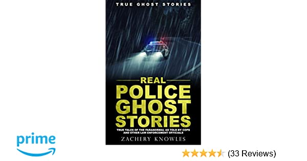 Amazon com: True Ghost Stories: Real Police Ghost Stories