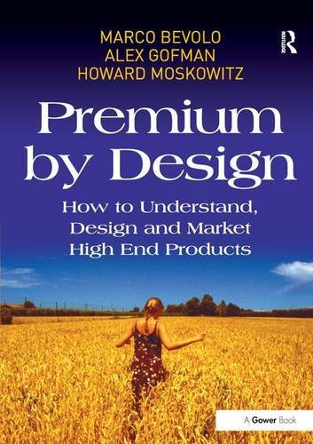 51bBi3eE%2BOL - Premium by Design: How to Understand, Design and Market High End Products