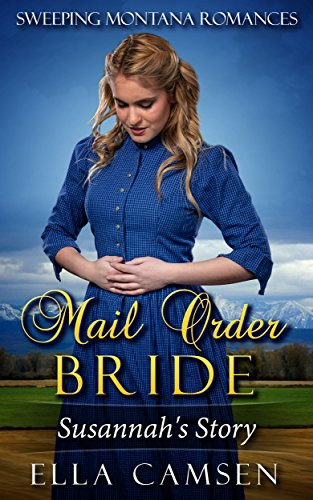 (Mail Order Bride: Susannah's Story (Book 1) (Sweeping Montana Romances))