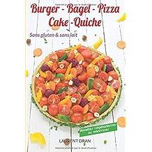 Burger, Bagel, Pizza, Cake, Tarte sans gluten et sans lait