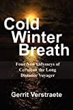 Cold Winter Breath, Gerrit Verstraete, 1451266057
