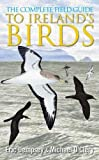 img - for The Complete Field Guide to Ireland's Birds book / textbook / text book