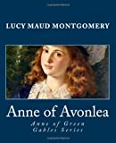 Anne of Avonlea (Anne of Green Gables Series), Lucy Maud Montgomery, 149593053X
