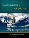 Environmental Leadership : A Reference Handbook, , 1412981506