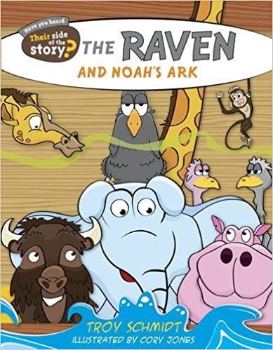 The Raven and Noah's Ark (Their Side of the Story) by Troy Schmidt (2015-06-01)