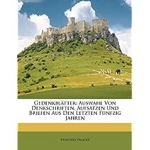 Gedenkblätter: Auswahl Von Denkschriften, Aufsätzen Und Briefen Aus Den Letzten Fünfzig Jahren (German Edition)