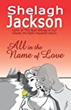 All in the Name of Love, Shelagh Jackson, 160145774X