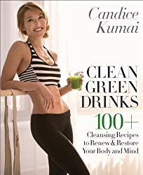 Clean Green Drinks: 100 Cleansing Recipes to Renew & Restore Your Body and Mind by Candice Kumai (2014-04-22)