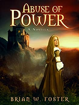 Abuse of Power (Rise of the Mages Book 0) by [Foster, Brian W.]