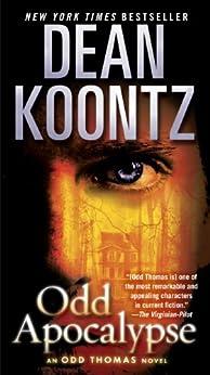 Odd Apocalypse: An Odd Thomas Novel by [Koontz, Dean]