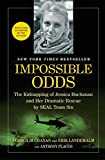 Front cover for the book Impossible Odds: The Kidnapping of Jessica Buchanan and Her Dramatic Rescue by SEAL Team Six by Jessica Buchanan