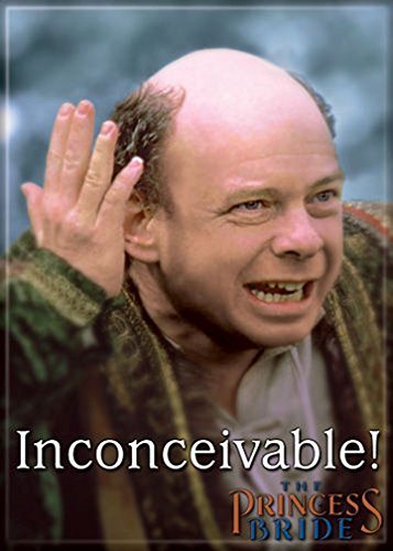 Ata-Boy The Princess Bride 'Inconceivable!' 2.5