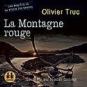 La Montagne Rouge (Klemet Nango et Nina Nansen 3) | Livre audio Auteur(s) : Olivier Truc Narrateur(s) : Nicolas Justamon