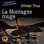 La Montagne Rouge (Klemet Nango et Nina Nansen 3) | Olivier Truc