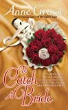 To Catch a Bride (Berkley Sensation)