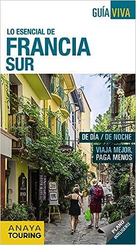 Francia Sur (Guía Viva - Internacional): Amazon.es: Anaya Touring, Iñaki Gómez, Yara Bermejo: Libros