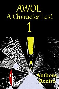 AWOL (A Character Lost Book 1) by [Renfro, Anthony]