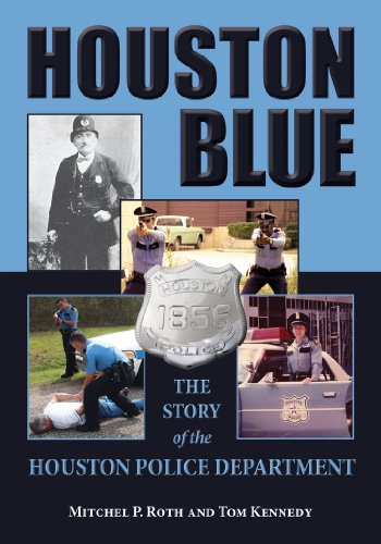 Houston Blue: The Story of the Houston Police Department (North Texas Crime and Criminal Justice Series)
