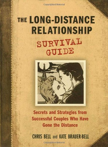 Search : The Long-Distance Relationship Survival Guide: Secrets and Strategies from Successful Couples Who Have Gone the Distance