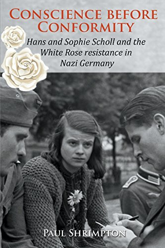 [BOOK] Conscience before Conformity: Hans and Sophie Scholl and the White Rose resistance in Nazi Germany<br />E.P.U.B