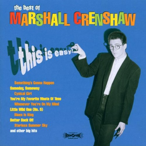 This Is Easy: The Best of Marshall Crenshaw by Rhino