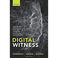Digital Witness: Using Open Source Information for Human