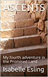 ASCENTS: My fourth adventure in the Promised Land