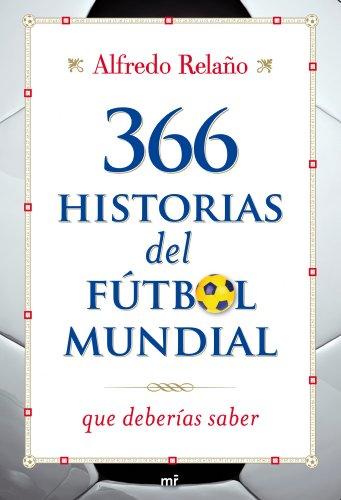 366 historias del fútbol mundial que deberías saber by [Relaño, Alfredo]